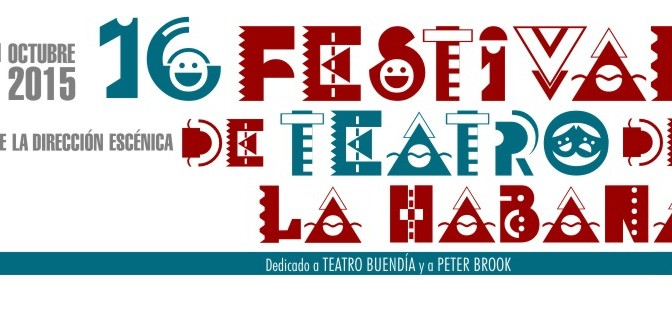 Mettre en scène à La Havane : Festival de Teatro 2015