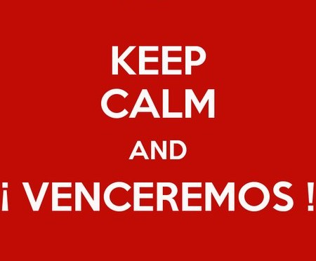 Keep calm & venceremos